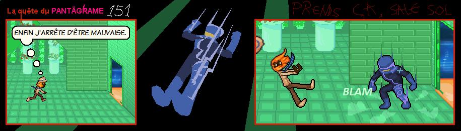 Ce nouveau personnage a grimpé et s'est accroché au plafond, pile devant la porte, dans le seul et unique but de faire une entrée remarquée.